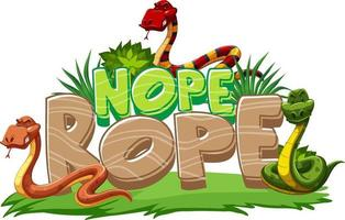 Many Snakes cartoon character with Nope Rope font banner isolated vector
