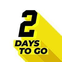 Two days to go with long shadow on white background. vector