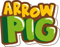 Arrow Pig font banner in cartoon style isolated vector