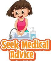 Seek Medical Advice font with a girl washing her hands with soap vector
