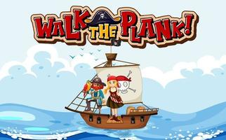 Walk the plank font banner with a pirate standing on the plank vector
