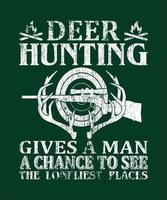Deer hunting gives a man a chance to see vector