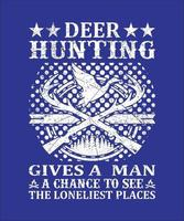 Deer hunting give a man a chance to see vector