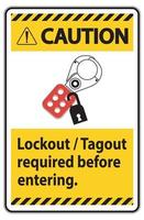 Caution Sign Lockout ,Tagout Required Before Entering vector