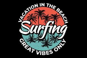T-shirt design of surfing vacation in the beach vector
