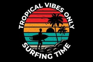 T-shirt tropical vibes surfing time beach vector