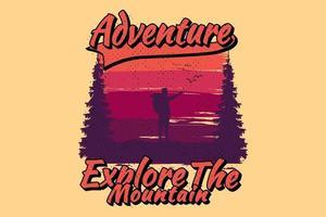 T-shirt design adventure explore the mountain vector