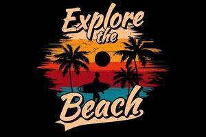 T-shirt design explore the beach vector