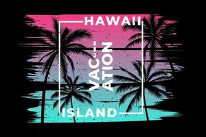 T-shirt design of hawaii vacation island vector