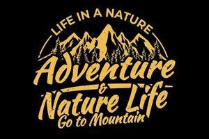 T-shirt design of adventure nature life mountain vector