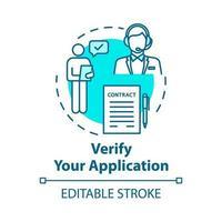 Verify your application concept icon vector
