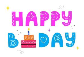 Happy birthday lettering with cake. Happy B-day hand drawn phrase. vector
