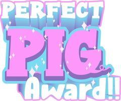 Perfect Pig Award font banner vector