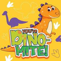 Cute dinosaur character with font design for word You're Dino Mite vector