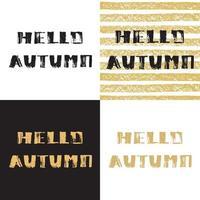 Hello Autumn. Hand drawn modern grunge vector