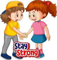 Two kids do not keep social distance with Stay Strong font vector