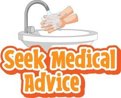 Seek Medical Advice font with washing hands by water sink vector
