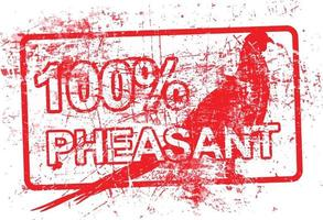 100 per cent pheasant - red rubber grungy stamp vector