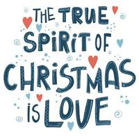 The true spirit of Christmas is love. Christmas quote. Typography vector