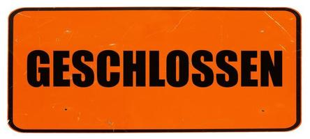 Geschlossen Closed sign isolated photo