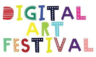 design text says Digital Art Festival untidy artistic style vector