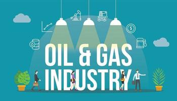 oil and gas industry concept with people and big text word vector