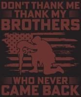 Veteran Don't thank me thank my brothers who never came back vector