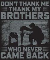 Don't thank me thank my brothers who never came back vector
