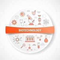 biotechnology with icon concept with round or circle shape vector
