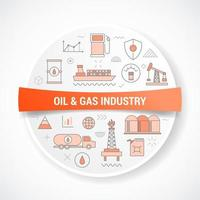 oil and gas industry concept with icon concept with round or circle vector