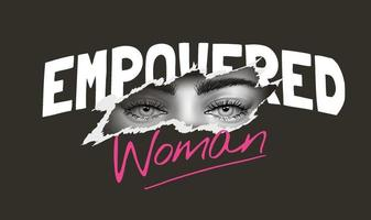 empowered woman slogan with girl eyes ripped off illustration vector