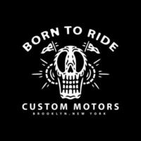 skull with born to ride typography. illustration for t shirt vector