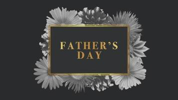 Animation text Fathers day on black fashion and flowers background video