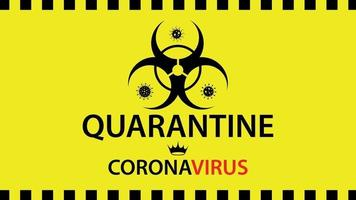 Quarantine warning sign with coronavirus icon. vector