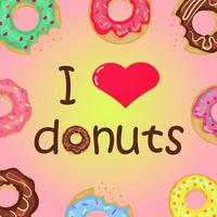 I love donuts card with lettering and doughnuts. vector