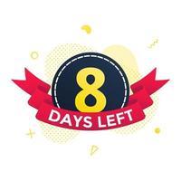 Quedan ocho días para ir a la venta, cuenta regresiva, cinta, insignia, icono, señal vector