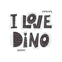 I love dinosaur- lettering Vector illustration in cartoon