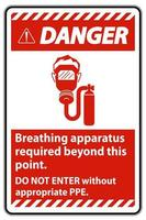 Danger Sign Breathing Apparatus Required Beyond This Point, Do Not Enter Without Appropriate PPE vector