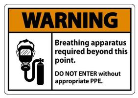 Warning Sign Breathing Apparatus Required Beyond This Point, Do Not Enter Without Appropriate PPE vector