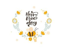 Text Happy bee day Character of cute kids bee honey with flower wreath on the in flat vector scandinavian style. Baby birthday illustation frame of bee for content, greeting card, graphic
