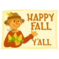 happy autumn poster all of you with scarecrow holding corn vector