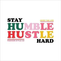 stay humble hustle hard full color simple vintage vector