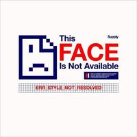this face is not available street style vintage fashion vector