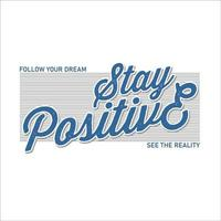 stay positive slogan simple vintage fashion vector