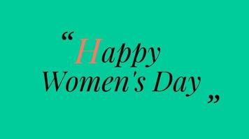 Happy Women's Day Lettering Green screen background. Animation Women day. Women day animated. Animation for Women's day, shop, discount, sale, decoration. Quoted Style video