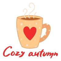 Hot autumn drink. Home comfort. Hand lettering. Cozy autumn. vector