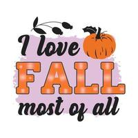 Fall, Autumn, Pumpkin, I love Fall Most of all Typography t shirt print free vector