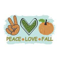 Fall, Autumn, Pumpkin, Peace Love Fall Typography t shirt print Pro vector