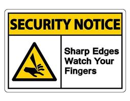 Security notice Sharp Edges Watch Your Fingers Symbol Sign on white background vector