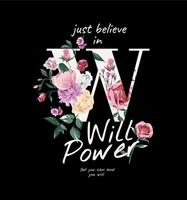will power slogan with colorful vintage flowers illustration on black background vector